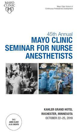 45th Annual Mayo Clinic Seminar for Nurse Anesthetists