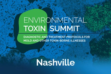 Environmental Toxin Summit: Diagnostic and Treatment Protocols