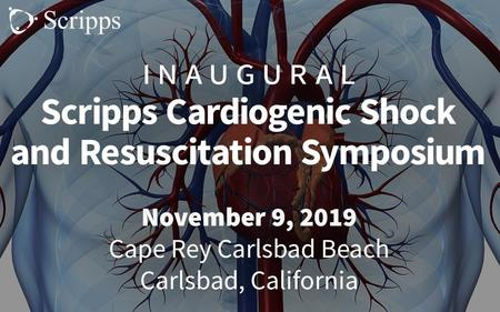 2019 Cardiogenic Shock and Resuscitation CME Symposium - San Diego