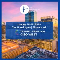 Transformational CISO West Assembly in Phoenix - January 2020