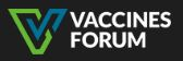 The 2nd Edition GLOBAL FORUM ON VACCINES & VACCINATION