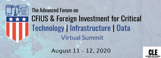 The TID Advanced Forum on CFIUS and Foreign Investment | Virtual Summit