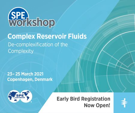 SPE Workshop: Complex Reservoir Fluids | 23-25 March | Copenhagen, Denmark