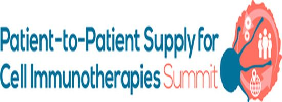 Patient-to-Patient Supply for Cell Immunotherapies Summit