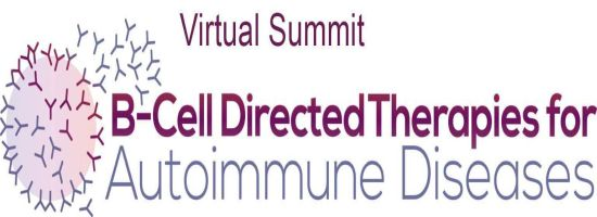 B-Cell Directed Therapies for Autoimmune Diseases Virtual Summit