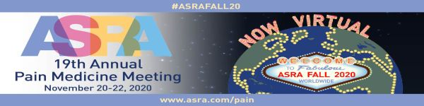 19th Annual Pain Medicine Meeting/ASRA Fall 2020 Worldwide - November 20-22 - now virtual