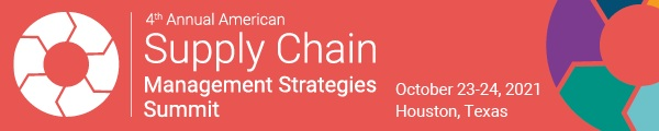 4th American Supply Chain Management Strategies Summit | 23 - 24 August 2021 | Houston