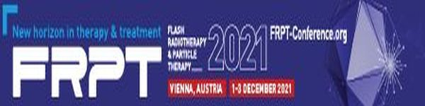 FRPT (Flash Radiotherapy and Particle Therapy) 2021 Conference