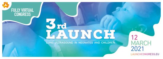 3rd LAUNCH Virtual Congress: Lung Ultrasound in Neonates and Children