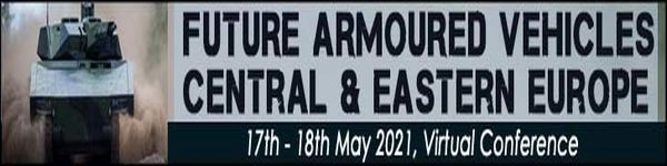 Future Armoured Vehicles Central and Eastern Europe 2021 (Virtual Conference)