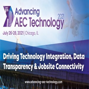 6th Annual Advancing AEC Technology 2021 | July 26-28 | Chicago, IL, USA