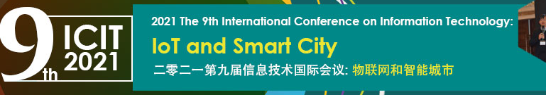 2021 The 9th International Conference on Information Technology: IoT and Smart City (ICIT 2021)