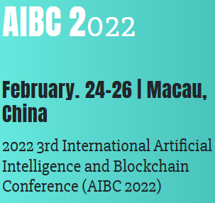 2022 3rd International Artificial Intelligence and Blockchain Conference (AIBC 2022)