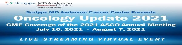 Scripps MD Anderson's 2021 Oncology Update - Live Streaming CME Event