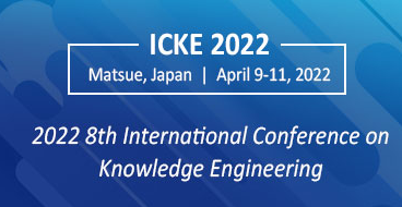 2022 8th International Conference on Knowledge Engineering (ICKE 2022)