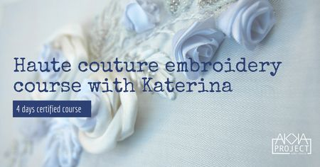 Haute couture embroidery course with Katerian at Akka Project Dubai