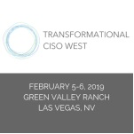 Transformational CISO West Assembly in Las Vegas - February 2019