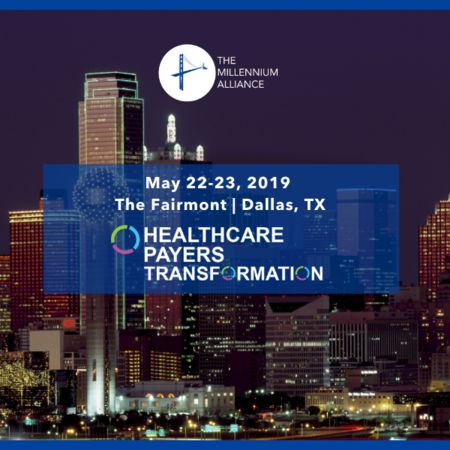 Healthcare Payers Transformation Assembly in Dallas, Texas - May 2019