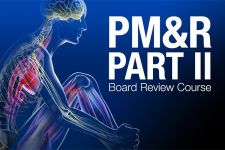 Mayo Clinic Physical Medicine and Rehabilitation Part II Board Review
