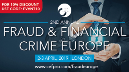 2nd Annual Fraud and Financial Crime Europe 2019, 2-3 April, 2019, London