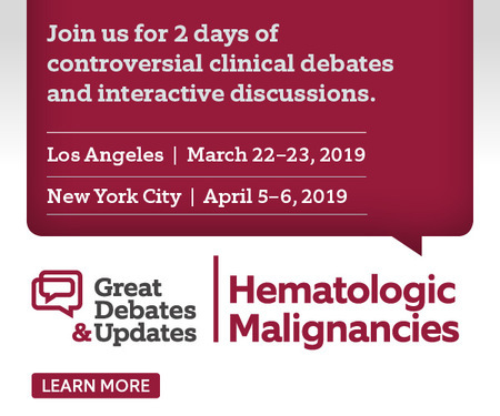 Great Debates and Updates in Hematologic Malignancies, LA 2019