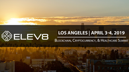 ELEV8 Los Angeles-April 3-4-Blockchain, Cryptocurrency & Healthcare Summit