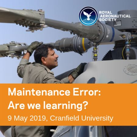 Maintenance Error: Are we learning? Thursday 9th May, Cranfiled University