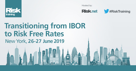 Transition from IBOR to Risk Free Rates, New York, 26 - 27 June 2019