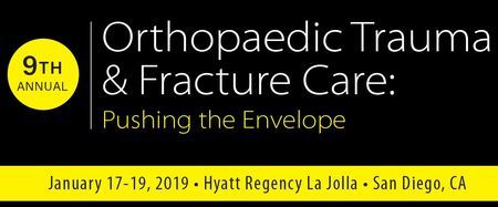 9th Annual Orthopaedic Trauma and Fracture Care: Pushing the Envelope