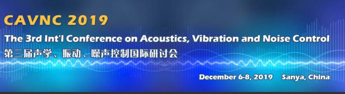 The 3rd Int'l Conference on Acoustics, Vibration and Noise Control (CAVNC 2019)