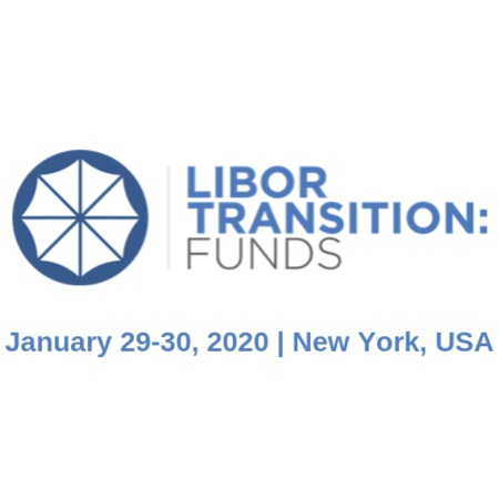 LIBOR Transition: Funds Summit | January 29-30, 2020 | New York, USA