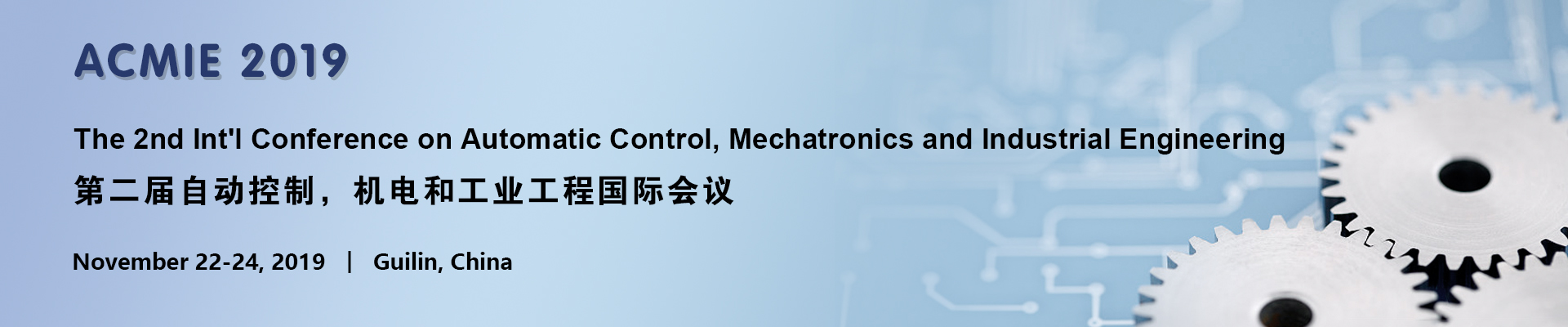 The 2nd Int'l Conference on Automatic Control, Mechatronics and Industrial Engineering (ACMIE 2019)