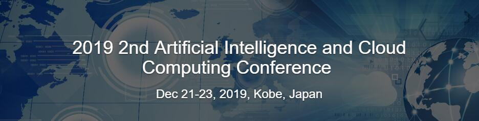 AICCC 2019 2nd Artificial Intelligence and Cloud Computing Conference