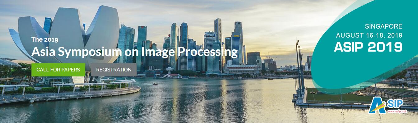 2019 Asia Symposium on Image Processing ASIP in Singapore