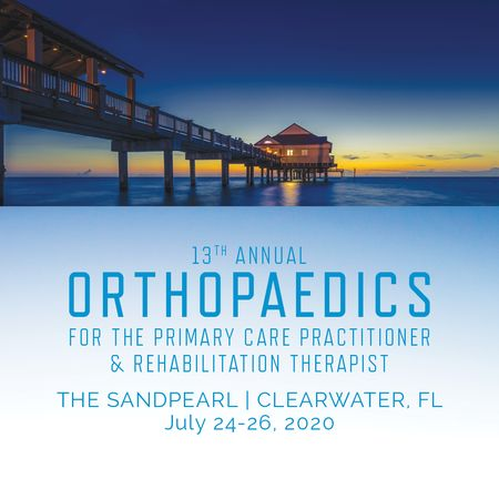 13th Annual Orthopaedics for the Primary Care Practitioner And Rehab Therapist