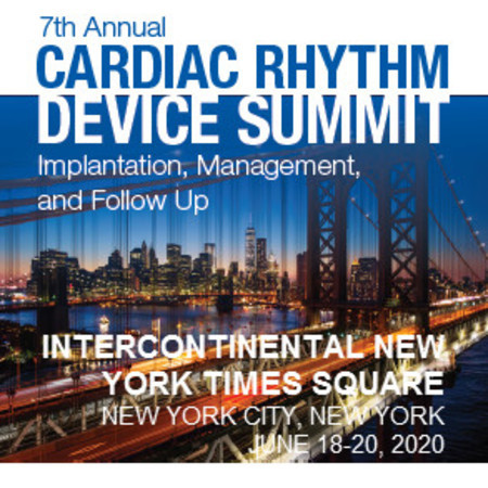 Cardiac Rhythm Device Summit: Implantation, Management, and Follow-Up