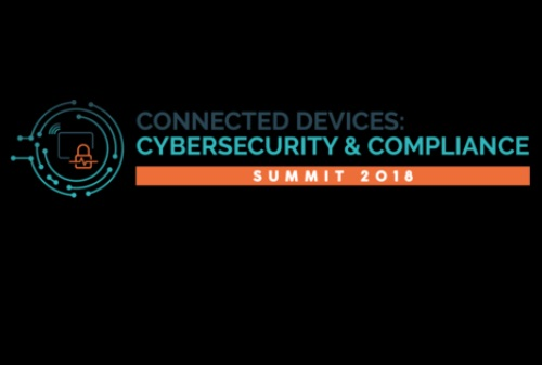 Connected Devices: Cybersecurity and Compliance Summit 2018
