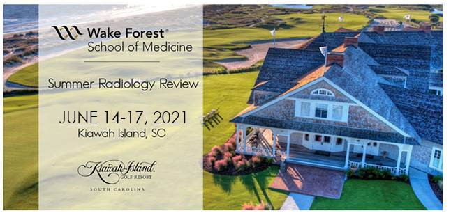 Wake Forest School of Medicine Summer Radiology Review, June 2021, Kiawah