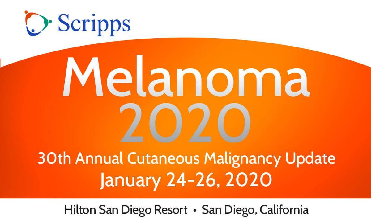 Melanoma 2020: 30th Annual Cutaneous Malignancy CME Conference San Diego