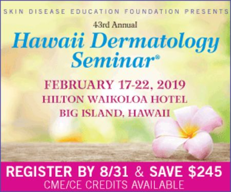 Skin Disease Education Foundation 43nd Annual Hawaii Dermatology Seminar